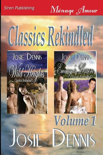 Classics Rekindled, Volume 1 Wild Heights: Emmys Lesson (Siren Publishing Menage Amour): Josie ...