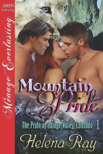 Mountain Pride The Pride of Savage Valley, Colorado 1 (Siren Publishing Menage Everlasting): Helena...