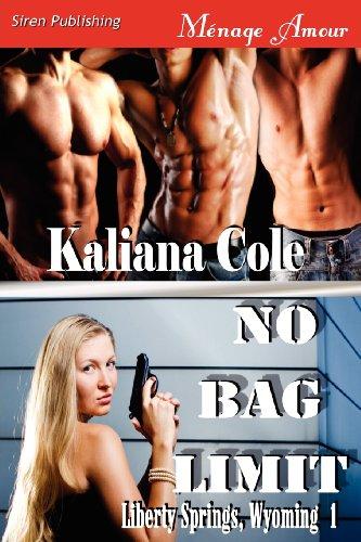 No Bag Limit Liberty Springs, Wyoming 1 (Siren Publishing Menage Amour): Kaliana Cole
