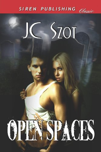 Open Spaces (Siren Publishing Classic): JC Szot