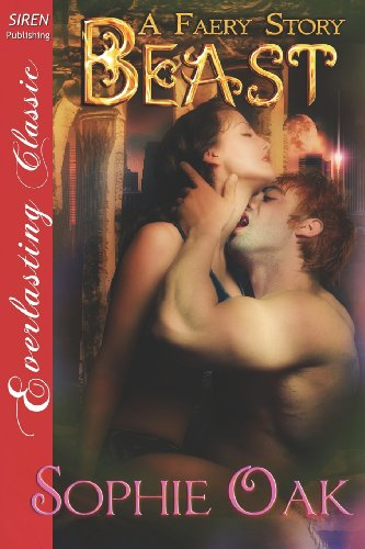 Beast A Faery Story 2 (Siren Publishing Everlasting Classic): Sophie Oak