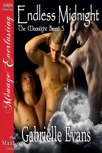 9781619263079: Endless Midnight [The Moonlight Breed 5] (Siren Publishing Menage Everlasting Manlove)
