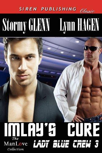 9781619264045: Imlay's Cure [Lady Blue Crew 3] (Siren Publishing Classic Manlove)