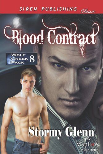 Blood Contract Wolf Creek Pack 8 (Siren Publishing Classic Manlove): Stormy Glenn