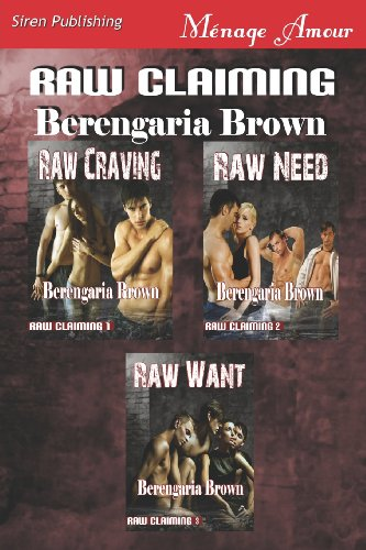9781619267091: Raw Claiming [Raw Craving: Raw Need: Raw Want] (Siren Publishing Menage Amour)