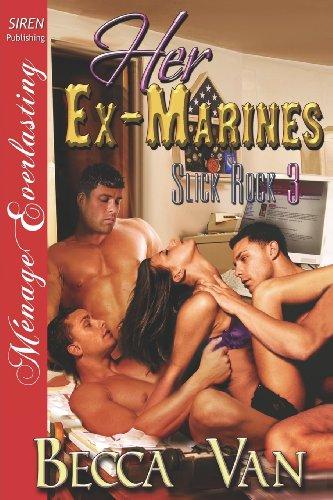 9781619269293: Her Ex-Marines [Slick Rock 3] (Siren Publishing Menage Everlasting) (Slick Rock: Menage Everlasting)