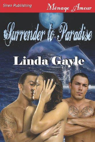 Surrender to Paradise (Siren Publishing Menage Amour): Linda Gayle