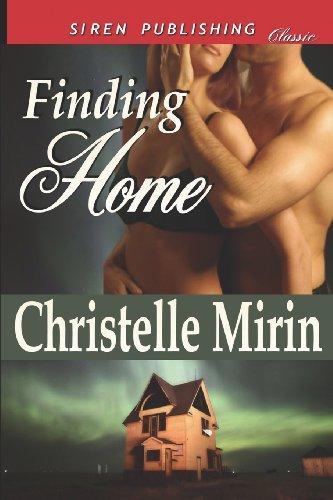 Finding Home (Siren Publishing Classic) (Siren Classic): Christelle Mirin