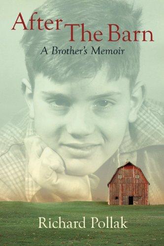 After The Barn A Brother's Memoir: Richard Pollak