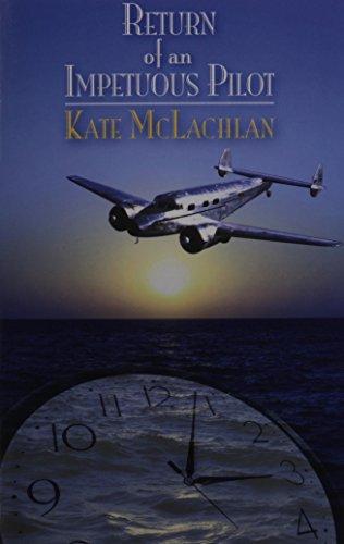 Return of an Impetuous Pilot: McLachlan, Kate