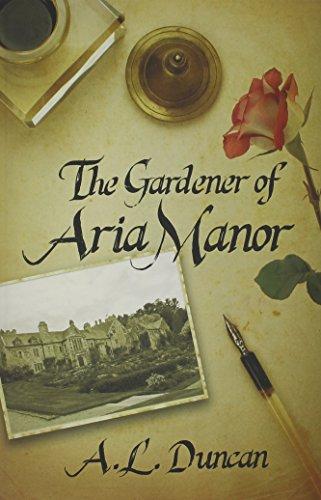 9781619291584: The Gardener of Aria Manor
