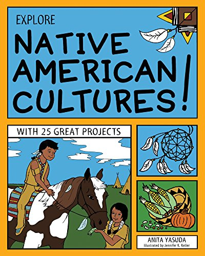 Explore Native American Cultures!: with 25 Great Projects (paperback)
