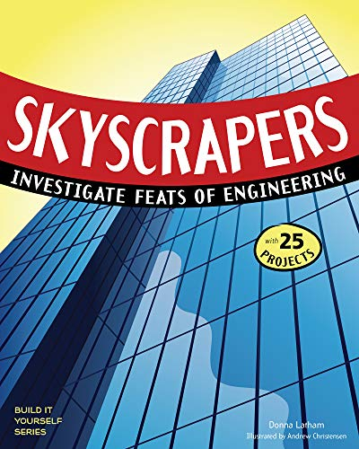 9781619301894: Skyscrapers: Investigate Feats of Engineering with 25 Projects (Build It Yourself)