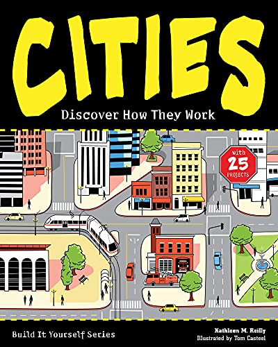 9781619302136: CITIES: Discover How They Work with 25 Projects (Build It Yourself)