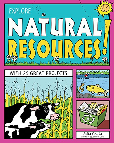 9781619302235: EXPLORE NATURAL RESOURCES!: WITH 25 GREAT PROJECTS (Explore Your World)