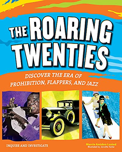 9781619302600: The Roaring Twenties: Discover the Era of Prohibition, Flappers, and Jazz (Inquire and Investigate)
