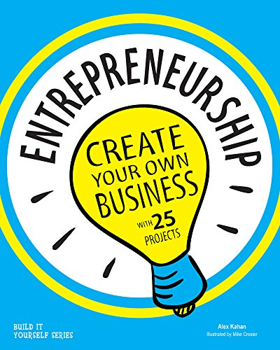 9781619302655: Entrepreneurship: Create Your Own Business with 25 Projects (Build it Yourself)