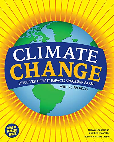 9781619302730: Climate Change: Discover How It Impacts Spaceship Earth (Build It Yourself)