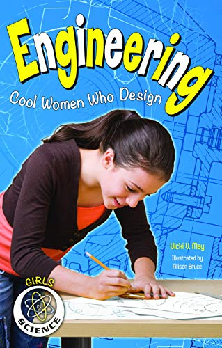 Engineering: Cool Women Who Design (Girls in Science): Vicki  V. May