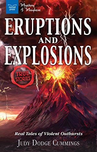 9781619306295: Eruptions and Explosions: Real Tales of Violent Outbursts
