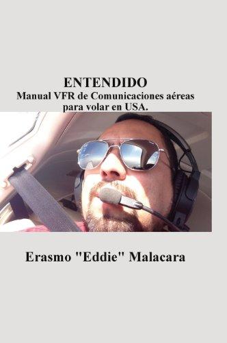 Entendido: Manual Vfr de Comunicaciones Aereas Para: Malacara, Erasmo Eddie