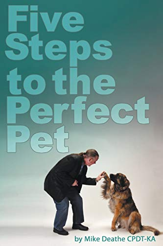 9781619330450: Five Steps to the Perfect Pet