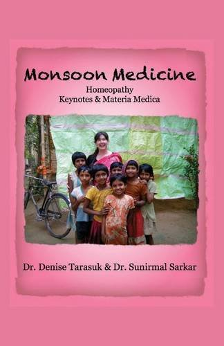 Monsoon Medicine: Homeopathy: Keynotes Materia Medica: Denise Tarasuk