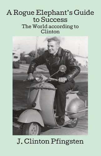 9781619334892: A Rogue Elephant's Guide to Success, The World according to Clinton
