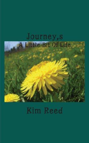 Journeys: A Little Bit of Life: Kim Reed