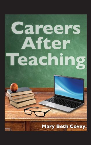9781619336179: Careers After Teaching: A Guide to Use Teaching Skills in the Business World After a Career in Education