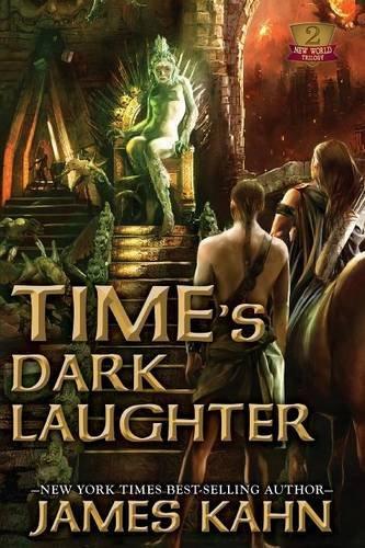 Times Dark Laughter New World Trilogy: James Kahn