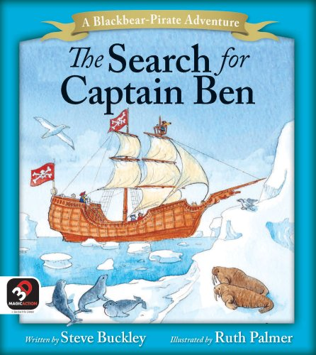 The Search for Captain Ben (A Blackbear the Pirate Adventure): Buckley, Steve