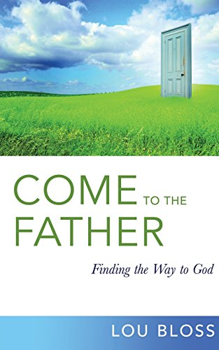 9781619337817: Come to the Father, Finding the Way to God