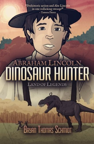9781619410541: Abraham Lincoln Dinosaur Hunter: Land of Legends (Volume 1)