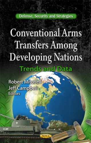 Conventional Arms Transfers Among Developing Nations (Defense, Security and Strategies)