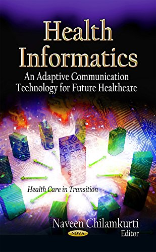 9781619422650: Health Informatics: An Adaptive Communication Technology for Future Healthcare (Health Care in Transition)