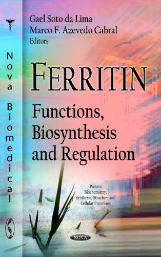9781619423473: Ferritin:: Functions, Biosynthesis and Regulation (Protein Biochemistry, Synthesis, Structure and Cellular Functions)
