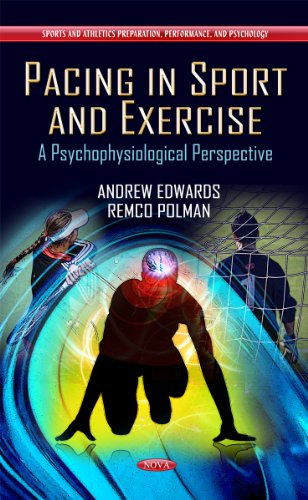 9781619424203: Pacing in Sport and Exercise: A Psychophysiological Perspective (Sports and Athletics Preparation, Performance, and Psychology)