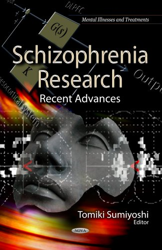 Schizophrenia Research: Recent Advances. Edited by Tomiki Sumiyoshi: Sumiyoshi, Tomiki