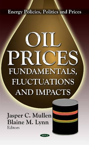 9781619424852: Oil Prices: Fundamentals, Fluctuations and Impacts (Energy Policies, Politics and Prices)