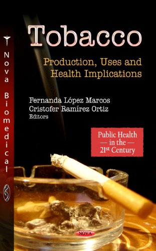 Tobacco: Production, Uses and Health Implications (Public Health in the 21st Century)
