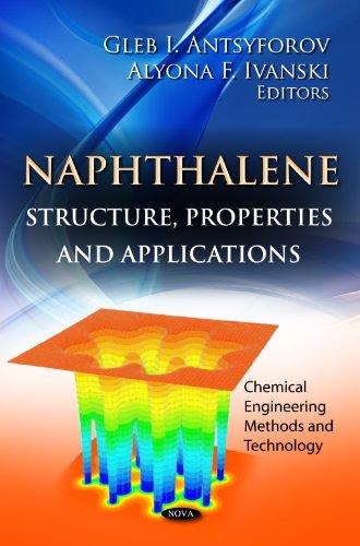 Napthalene: Structure, Properties Applications (Hardback)