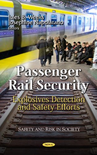 Passenger Rail Security: Explosives Detection and Safety Efforts (Safety and Risk in Society): Nova...