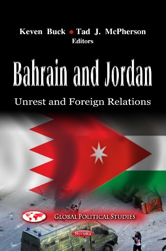 9781619426054: Bahrain & Jordan: Unrest & Foreign Relations. Keven Buck, Tad J. McPherson (Global Political Studies (the Middle East in Turmoil))