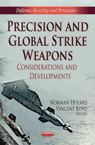 9781619426184: Precision and Global Strike Weapons: Considerations and Developments (Defense, Security and Strategies)