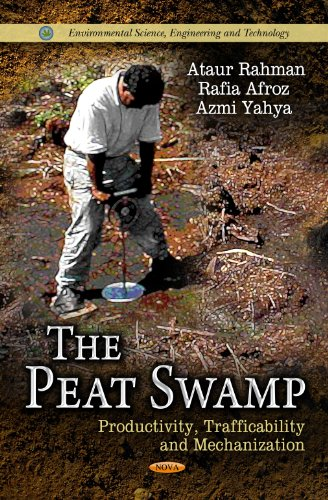 Peat Swamp: Productivity, Trafficability Mechanization (Hardback): Ataur Rahman, Rafia