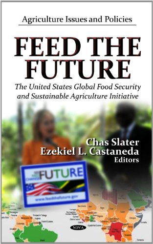 9781619426726: Feed The Future: The United States Global Food Security and Sustainable Agriculture Initiative (Agriculture Issues and Policies: Government Procedures and Operations)