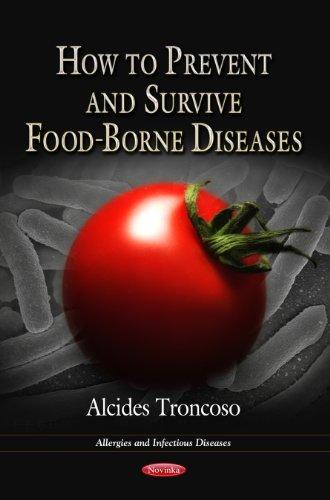 How to Prevent & Survive Food-Borne Diseases: Alcides Troncoso