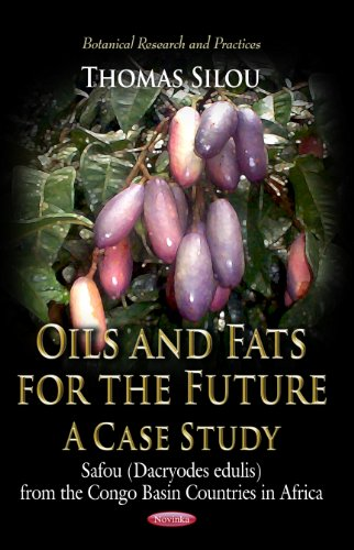 9781619427389: Oils and Fats for the Future, a Case Study: Safou (Dacryodes Edulis) from the Congo Basin Countries in Africa