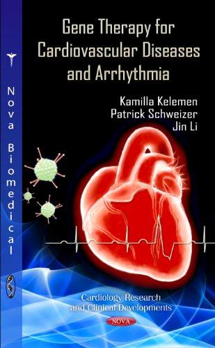 Gene Therapy for Cardiovascular Diseases & Arrhythmia: Kelemen, Kamilla; Schweizer,